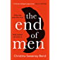 The End of Men: The must-read debut of 2021 that everyone's talking about, from a bold new voice in fiction