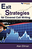 Exit Strategies for Covered Call Writing: Making the most money when selling stock options (English Edition)