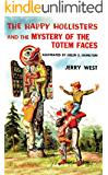 The Happy Hollisters and the Mystery of the Totem Faces: (Volume 15)