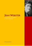 The Collected Works of Jean Webster: The Complete Works PergamonMedia (Highlights of World Literature)
