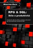 RPG & SQL: Stile e produttività: Guida allo stile di codifica, pratiche e strumenti per la produttività su piattaforma IBM i