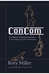 ConCom: Conflict Communication A New Paradigm in Conscious Communication Kindle Edition