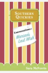 Conversations: Marian's Last Wish (Southern Quickies) Kindle Edition