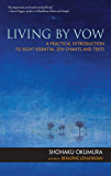 Living by Vow: A Practical Introduction to Eight Essential Zen Chants and Texts