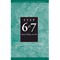 Steps 6 and 7 AA Ready Willing and Able: Hazelden Classic Step Pamphlets
