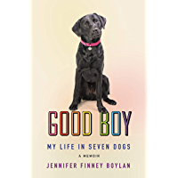 Good Boy: My Life in Seven Dogs book cover