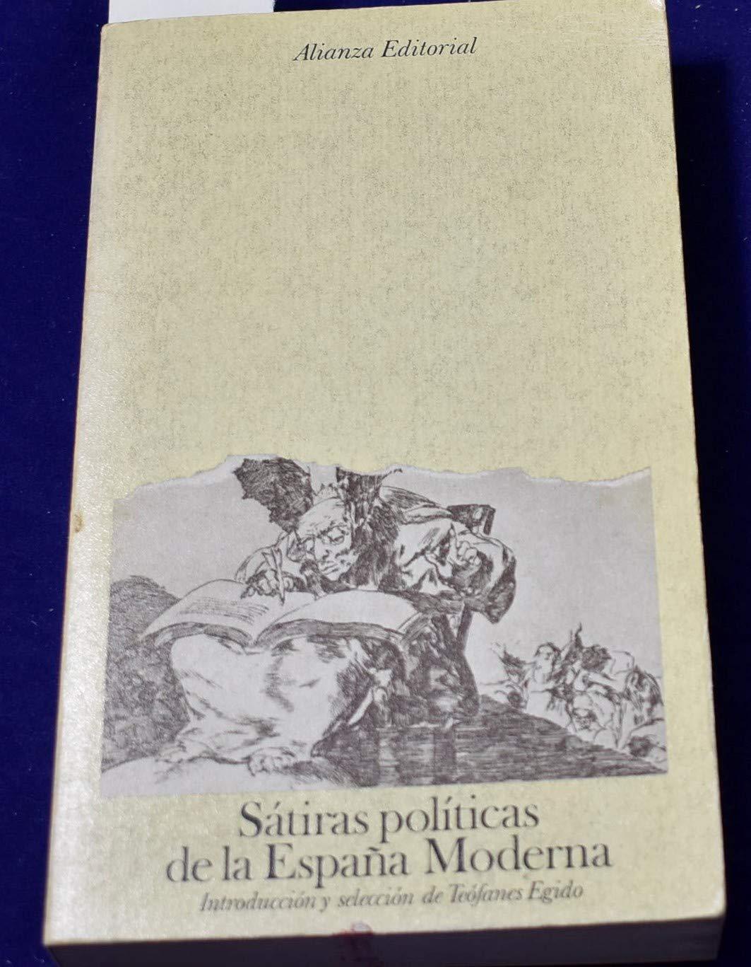 Satiras politicas de la España moderna: Amazon.es: Egido, Teofanes: Libros