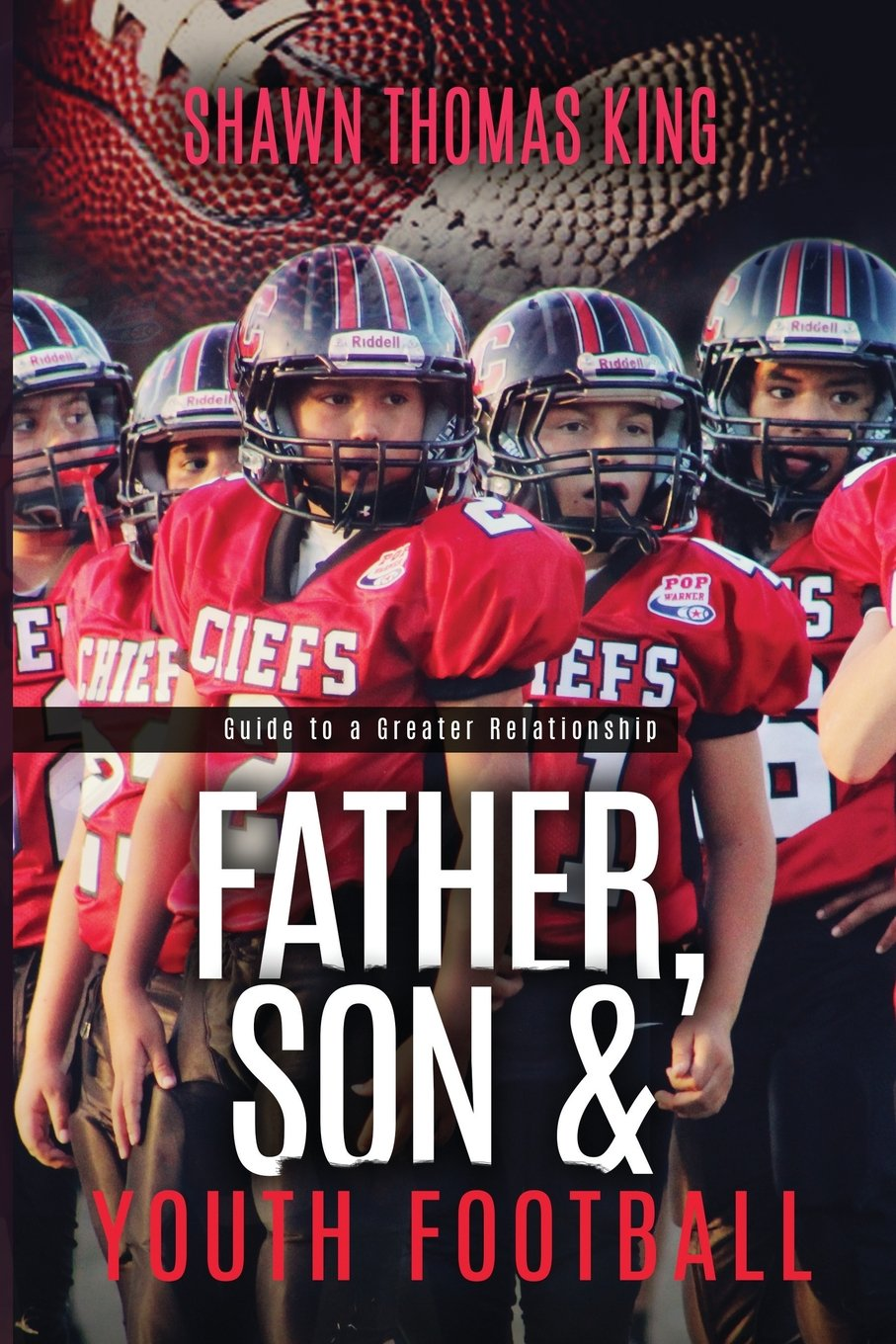 Download Father, Son & Youth football: Guide to a Greater Relationship PDF