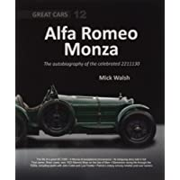Alfa Romeo Monza: The Autobiography of a Celebrated 8c-2300 (Great Cars)