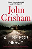 A Time for Mercy: John Grisham s latest no. 1 bestseller the perfect Christmas present.