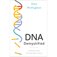 DNA Demystified: Unravelling the Double Helix (English Edition)