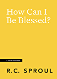 How Can I Be Blessed? (Crucial Questions)