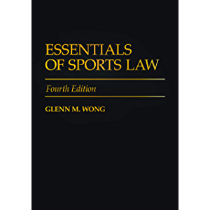 Essentials of Sports Law: Fourth Edition