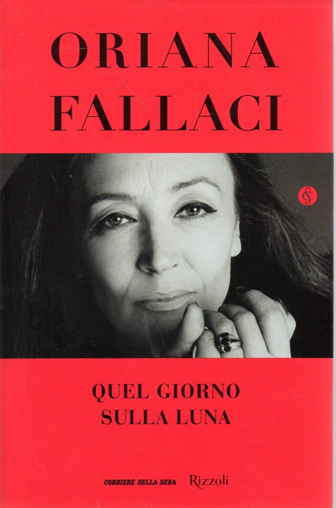 Amazon.it: Quel giorno sulla Luna Oriana Fallaci Corriere della sera 2019 - Oriana  Fallaci - Libri