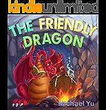 Books for Kids: THE FRIENDLY DRAGON (Children's Book, Picture Books, Preschool Books, Baby Books, Kids Books, Ages 3-5): Children's Picture Book