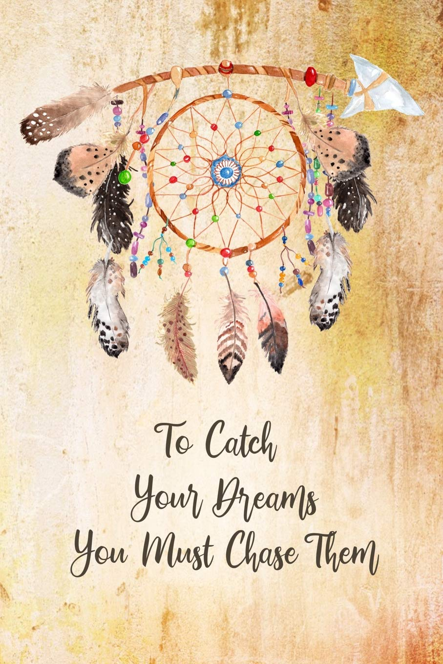 Amazon   To Catch Your Dreams You Must Chase Them: Dream Catcher ...