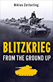Blitzkrieg: From the Ground Up (English Edition)