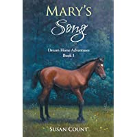 Mary's Song (Dream Horse Adventures (Ages 8 - 14)) (Volume 1)