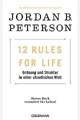 12 Rules For Life: Ordnung und Struktur in einer chaotischen Welt - Dieses Buch verändert Ihr Leben! (German Edition) Kindle Edition