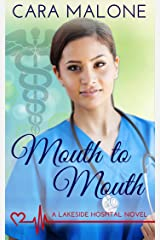 Mouth to Mouth (Lakeside Hospital Book 5) Kindle Edition