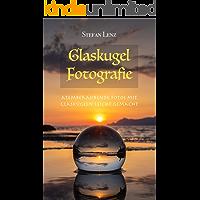 Glaskugel Fotografie: Atemberaubende Fotos mit Glaskugeln leicht gemacht