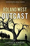 Roland West, Outcast (West Brothers)