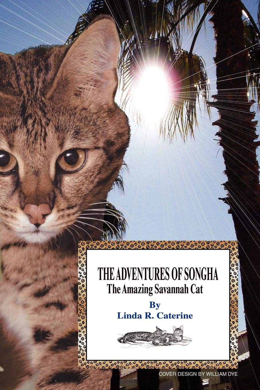 The Adventures of Songha: The Amazing Savannah Cat: Linda
