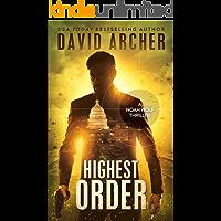 Highest Order - An Action Thriller Novel (A Noah Wolf Novel, Thriller, Action, Mystery Book 10)