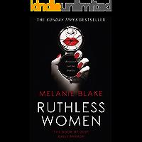 Ruthless Women: The Sunday Times bestseller
