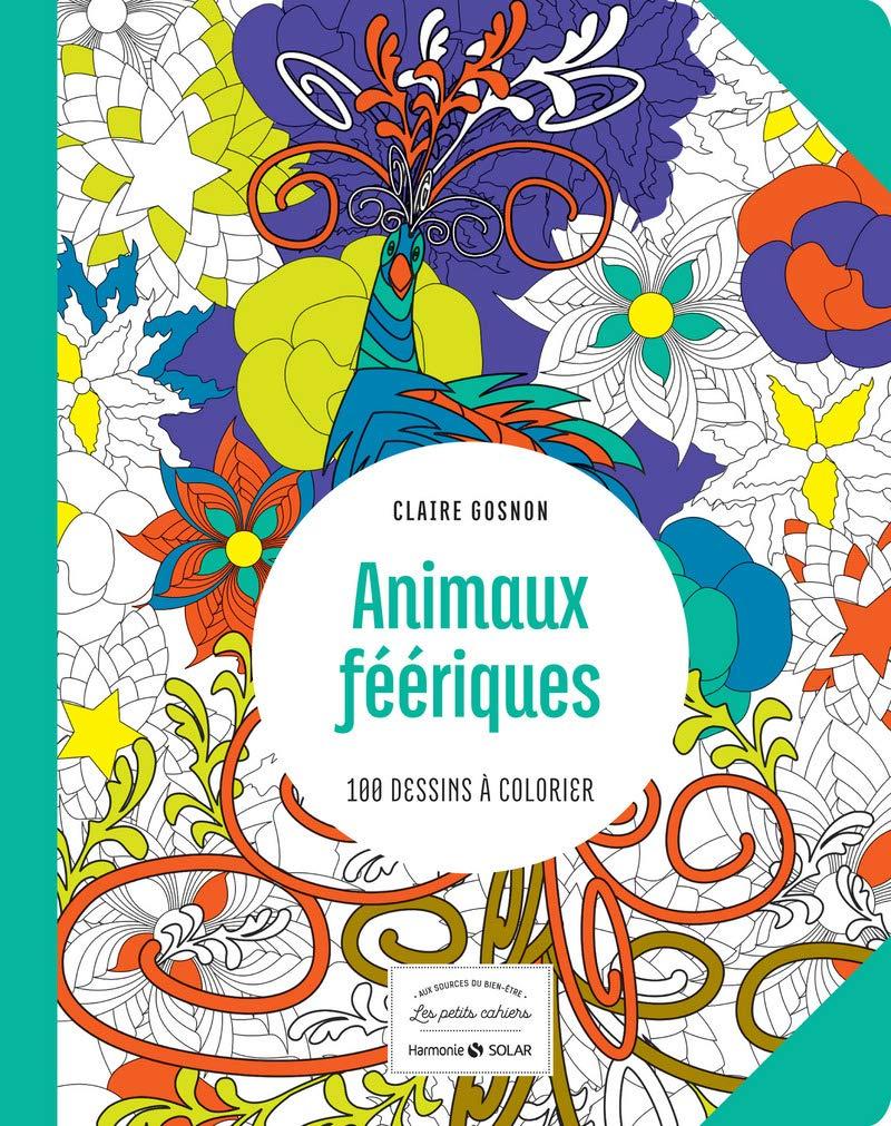 Coloriage Animaux Feeriques.Animaux Feeriques Les Petits Cahiers Au Source Du Bien
