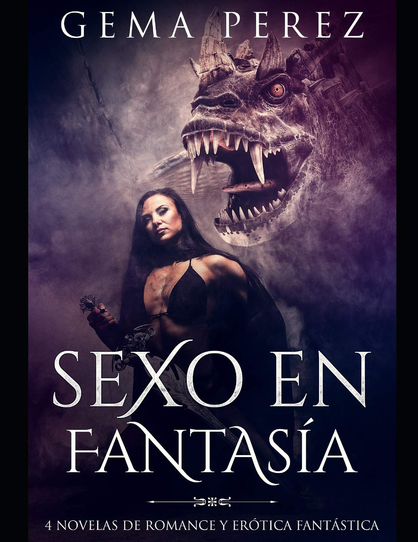 Sexo en Fantasía: 4 Novelas de Romance y Erótica Fantástica Colección de Romance y Fantasía: Amazon.es: Gema Perez: Libros