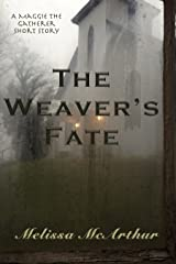 The Weaver's Fate: A Maggie the Gatherer Short Story Kindle Edition
