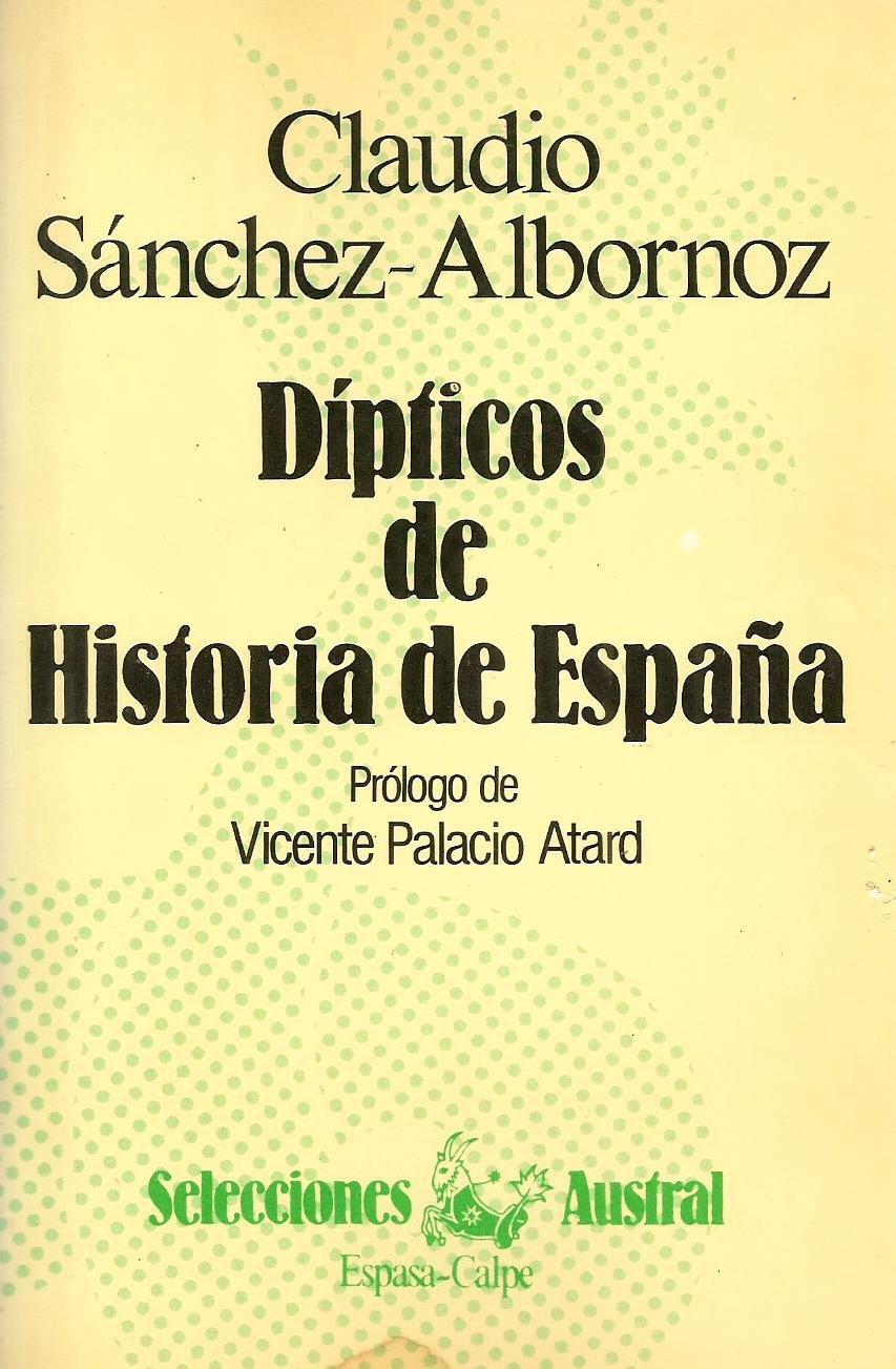 Dipticos de historia de España (Selecciones Austral): Amazon.es: Sánchez- Albornoz, Claudio: Libros