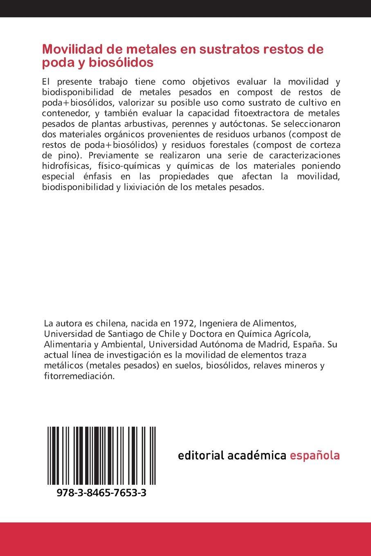 Movilidad de metales en sustratos restos de poda y biosólidos (Spanish Edition): Tapia Fernández Yasna Mariela, Eymar Enrique, Masaguer Alberto: ...