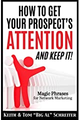 How to Get Your Prospect's Attention and Keep It!: Magic Phrases for Network Marketing Kindle Edition