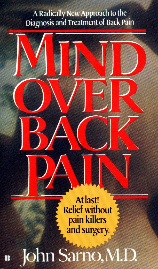 Mind Over Back Pain: A Radically New Approach to the Diagnosis and Treatment of Back Pain pdf