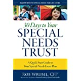 30 Days to Your Special Needs Trust: A Quick-Start Guide to Your Special-Needs Estate Plan