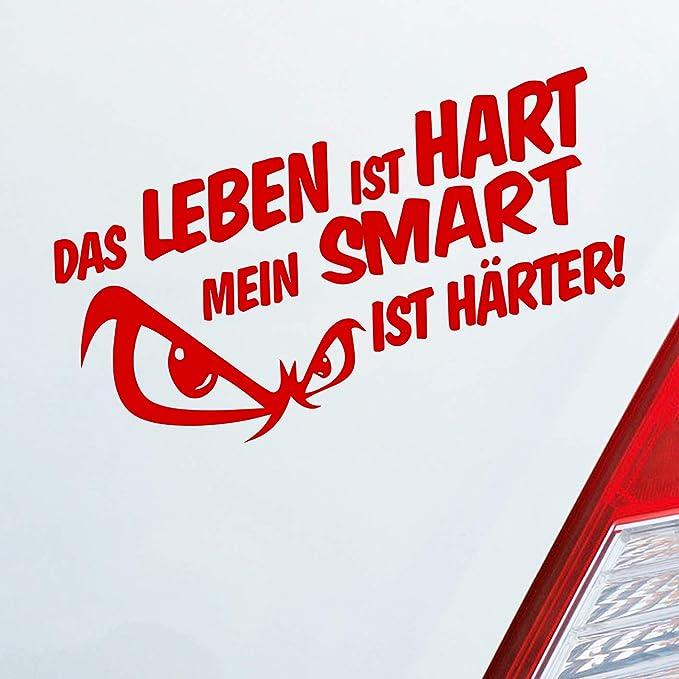 Auto Aufkleber In Deiner Wunschfarbe Das Leben Ist Hart Mein Ist Härter Für Smart Fans 19x9 Cm Autoaufkleber Sticker Auto