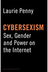 Cybersexism: Sex, Gender and Power on the Internet Kindle Edition