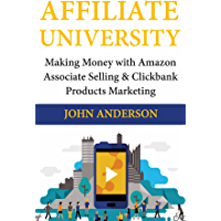 Affiliate University: Making Money with Amazon Associate Selling  & Clickbank Products Marketing (English Edition)