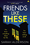Friends Like These: You won't know who to trust - and you'll never guess the twists...