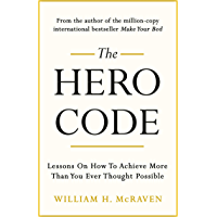 The Hero Code: Lessons on How To Achieve More Than You Ever Thought Possible (English Edition)
