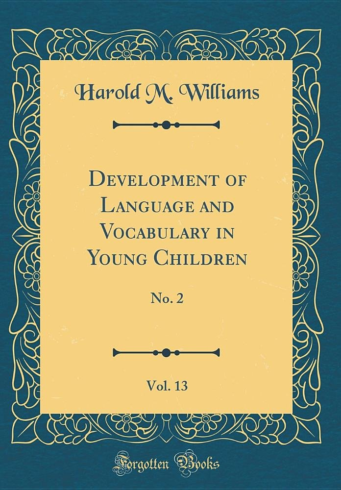 Development of Language and Vocabulary in Young Children, Vol. 13: No. 2 (Classic Reprint)