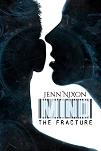 MIND: The Fracture (The MIND Series) (Volume 6)