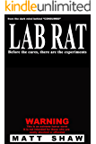 Lab Rat: A Novel of Extreme Horror, Sex and Gore