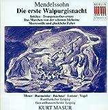 Mendelssohn Bartholdy: Die Erste Walpurgisnacht / Infelice / Ouverture zum Marchen von der schonen Melusine