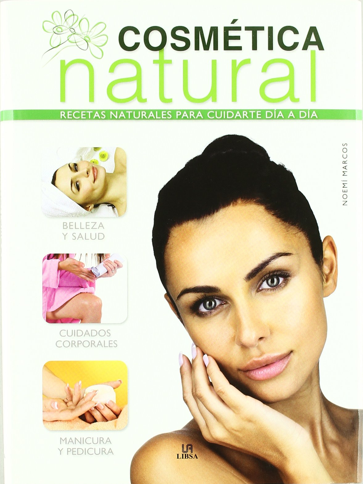 Download Cosmetica natural / Natural Cosmetics: Recetas naturales para cuidarte dia a dia / Natural Recipes to Take Care of Every Day (Spanish Edition) pdf epub