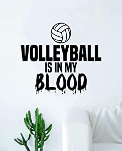 Volleyball is in My Blood Wall Decal Sticker Vinyl Art Bedroom Living Room Decor Decoration Teen Quote Inspirational Boy Girl Sports Team Ball Beach Ocean Net Spike