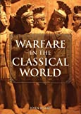 Warfare in the Classical World: An Illustrated