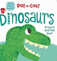 Pat-A-Cake: Dinosaurs (Pat-a-cake A Touch And
